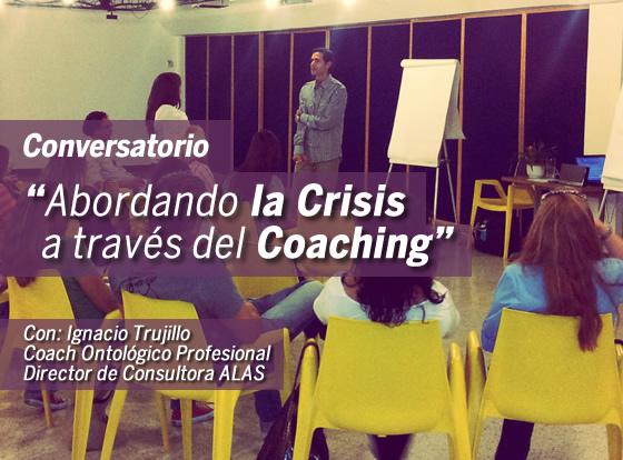 Conversatorio: Abordando la Crisis a través del Coaching