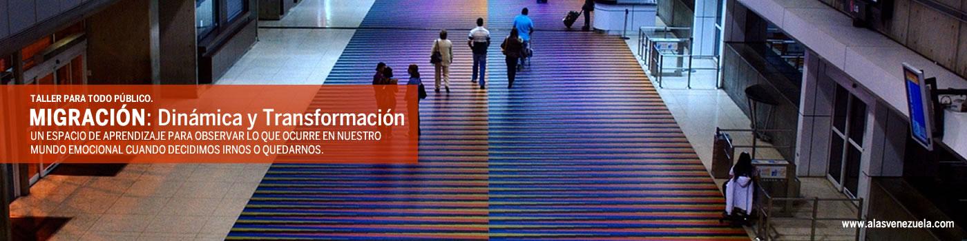 Taller de MIGRACIÓN: Dinámica y Transformación.